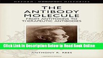 Read The Antibody Molecule: From antitoxins to therapeutic antibodies (Oxford Medical Histories)