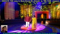 i  DEDICATE  THIS  song  to  Music Director M.L.Srikanth   by  TMS  FANS   singapore