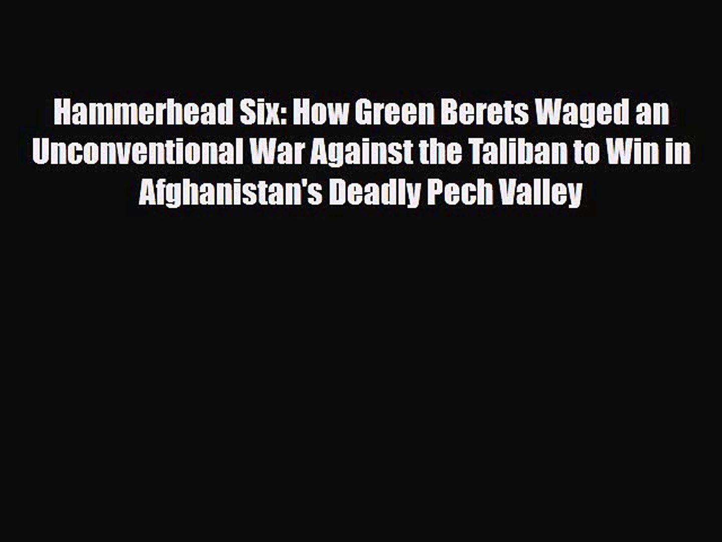 Download Books Hammerhead Six: How Green Berets Waged an Unconventional War Against the Taliban