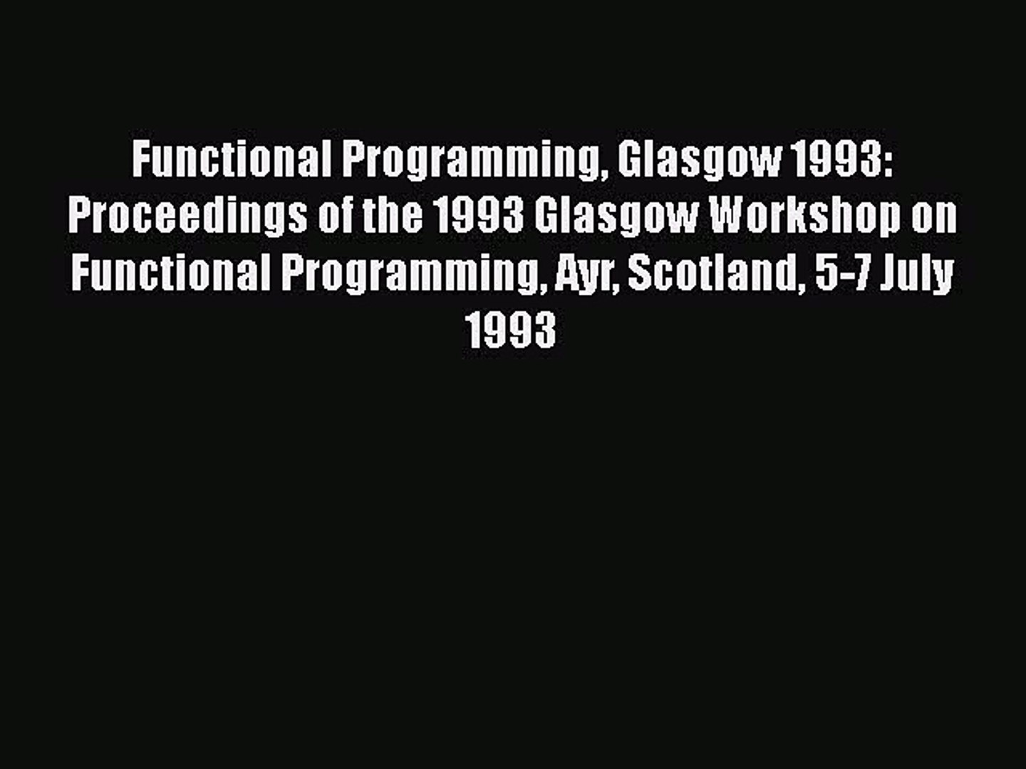 Read Functional Programming Glasgow 1993: Proceedings of the 1993 Glasgow Workshop on Functional