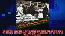 READ book  The Shifting Grounds of Race Black and Japanese Americans in the Making of Multiethnic Full Free