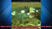 Free PDF Downlaod  Operas Greatest Melodies 71 Favorite Selections from 42 Operas Worlds Great Classical READ ONLINE