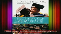 READ book  Ill Find a Way or Make One A Tribute to Historically Black Colleges and Universities Full EBook