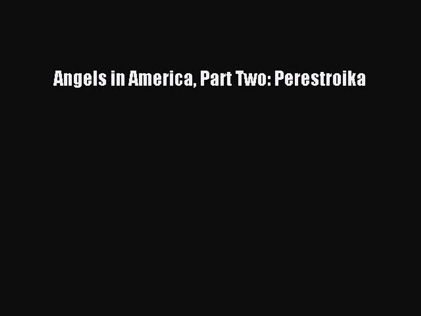 Download Angels in America Part Two: Perestroika Ebook Online