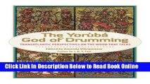 Download The Yoruba God of Drumming: Transatlantic Perspectives on the Wood That Talks  PDF Online