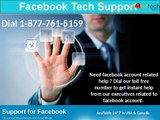 Dial 1-877-761-5159  for Effective Remedy through Facebook Support