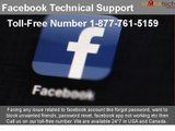 For Facebook Technical Support dial 1-877-761-5159