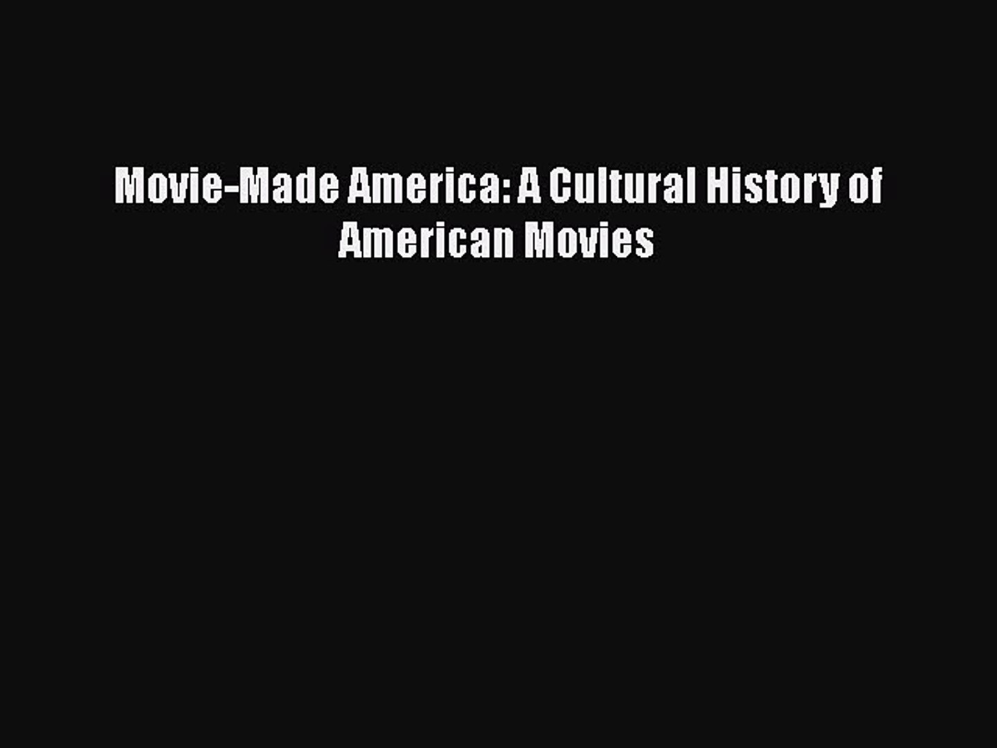 Download Books Movie-Made America: A Cultural History of American Movies E-Book Download