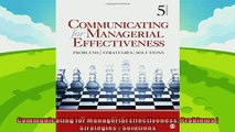 complete  Communicating for Managerial Effectiveness Problems  Strategies  Solutions