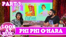 Phi Phi O'Hara LOOK AT HUH! Part 3 On Hey Qween with Jonny McGovern
