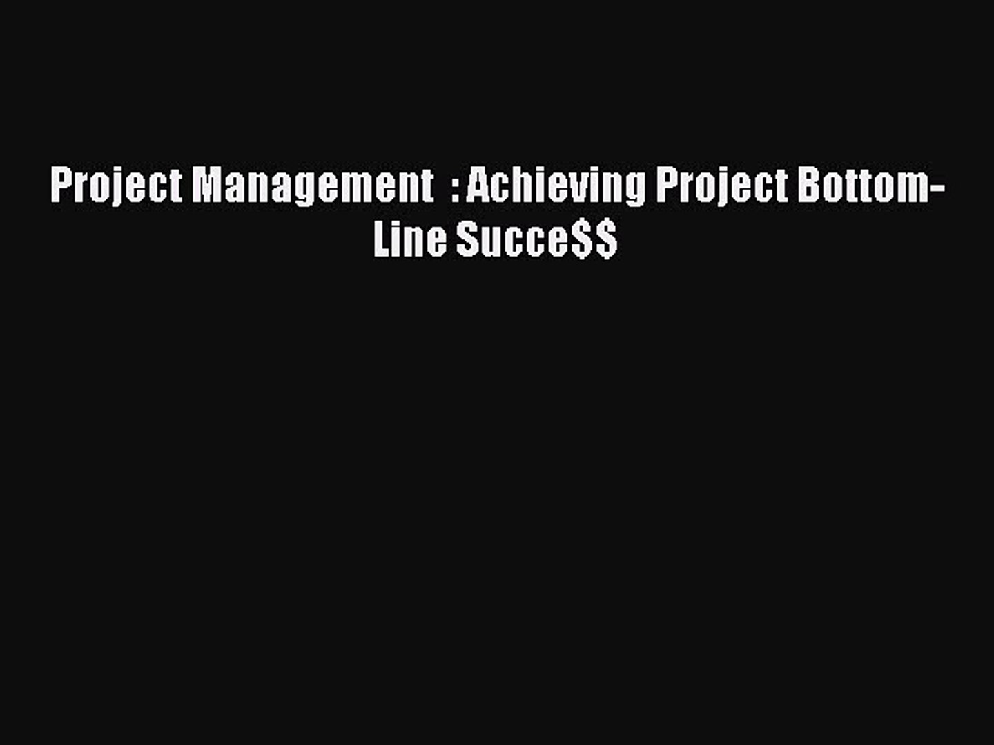 Download Project Management  : Achieving Project Bottom-Line Succe$$ Ebook Online