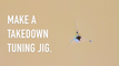 How to Make a Takedown Tuning Jig