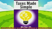there is  Taxes Made Simple Income Taxes Explained in 100 Pages or Less