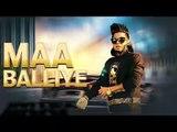 Maa Balliye Full Song A Kay Feat.Deep Jandu Latest Punjabi Songs 2016