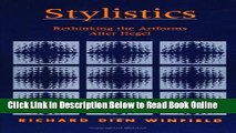 Read Stylistics: Rethinking the Artforms After Hegel (Suny Series in Hegelian Studies) (Suny