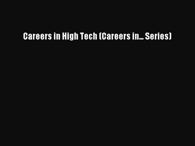 Read Careers in High Tech (Careers in… Series) Ebook Free