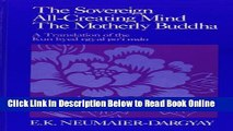 Read The Sovereign All-Creating Mind-The Motherly Buddha: A Translation of Kun Byed Rgyal Po I Mdo