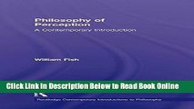 Read Philosophy of Perception: A Contemporary Introduction (Routledge Contemporary Introductions