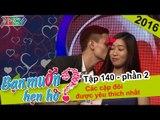 Gặp gỡ các cặp đôi Bạn Muốn Hẹn Hò đầu xuân mới | BMHH - Tập 140 | Phần 2 | 08/02/2016