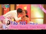 Những giọt nước mắt và cái hôn gắn kết tình vợ chồng | Thanh Quang - Cẩm Nhung | VCS 122