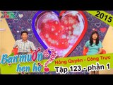 Hẹn hò được bạn gái nhờ giọng ca cải lương bị cảm | Hồng Quyên - Công Trực | BMHH 123
