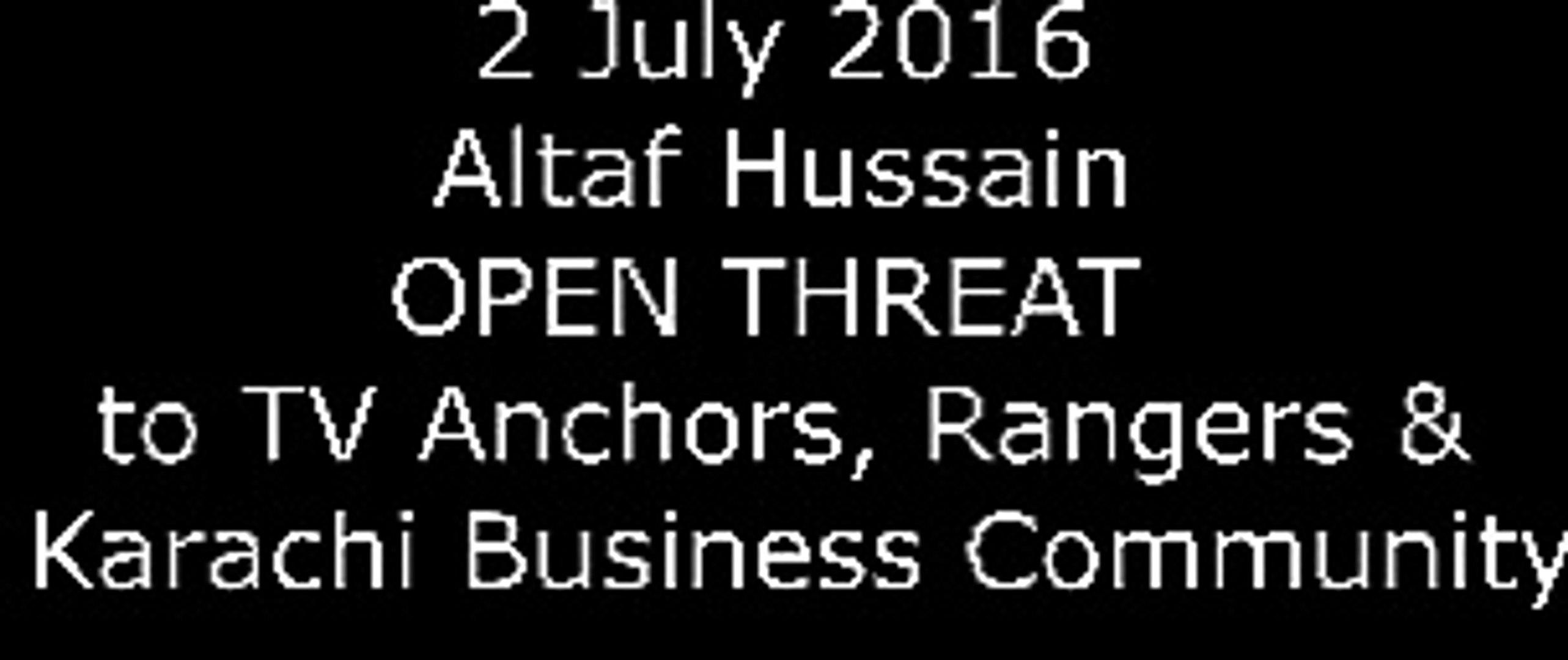 Altaf Hussain open Threat to TV Anchors & Karachi Business Community