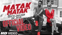 Geeta Zaildar Matak Matak Video Feat. Dr Zeus Latest new Song 2016 in full 720x1280P HD