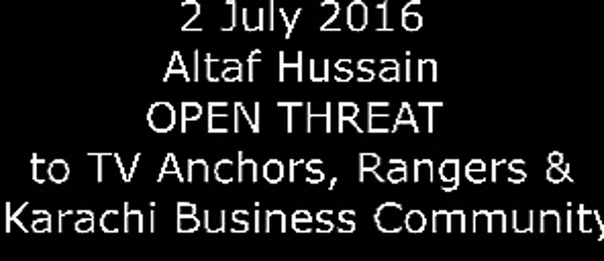Altaf Hussain Open Threat to Karachi Business Community And TV Anchors