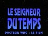 Prologue et générique français « Le Seigneur du Temps - Docteur Who : le film » (1996)