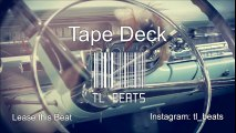 Chill Vibe Rap Beat Hip Hop Instrumental 2016-Tape Deck-TL Beats