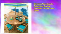 Montana Woodworks Collection Double Pedestal Dining Table Clear