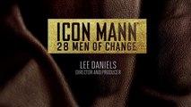 2014 ICON MANN 28 MEN OF CHANGE: LEE DANIELS