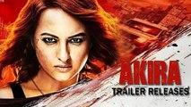 Akira Official Trailer Ft. Sonakshi Sinha, A.R. Murugadoss | Out Now