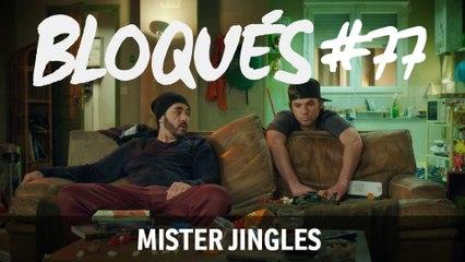Bloqués #77 – Mister Jingles - CANAL+