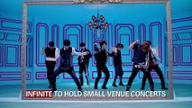 INFINITE TO HOLD SMALL VENUE CONCERTS