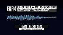 """ERfm - L'Heure la plus sombre : Invité Michel Drac, auteur du livre """"Triangulation"""" nous parle d'économie, de géopolitique, et de politique intérieure"""