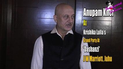 Anupam Kher At Krishika Lulla's Grand Party At 'Dashanzi, JW Marriott, Juhu