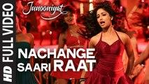 Nachange Saari Raat Full Video Song | JUNOONIYAT | Pulkit Samrat,Yami Gautam