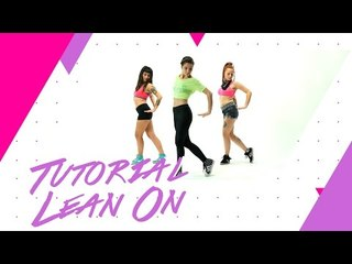 Tutorial coreografía Lean On | Pegar Lomazo