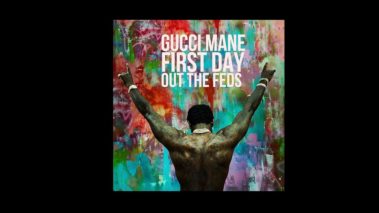 Gucci Mane - First Day Out Tha Feds ...