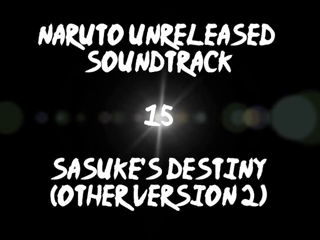 Naruto Unreleased Soundtrack - Sasuke's Destiny (other Version 2)