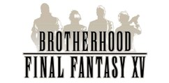 Brotherhood Final Fantasy XV Episodio 3: 'Sword and Shield'