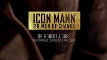 2014 ICON MANN 28 MEN OF CHANGE: Dr. Robert Gore