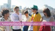 【作業用BGM】Awesome City Club【compilation mix 32min】
