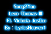 Song 2 You - Leon Thomas & Victoria Justice Victorious (Studio Version) w/ Lyrics + DL
