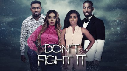 Don't Fight It [Official Trailer] Latest 2016 Nigerian Nollywood Drama Movie