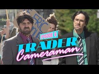 Trader Caméraman #6 -La Dispute- - Bapt&Gael