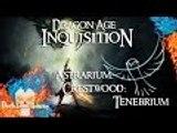 Dragon Age: Inquisition | Astrarium | Crestwood: Tenebrium