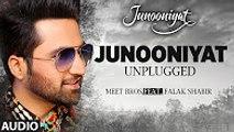JUNOONIYAT UNPLUGGED Audio Song   Meet Bros Feat-Falak Shabir-Pulkit Samrat-Yami Gautam