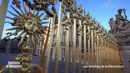 Secrets d'Histoire - Les femmes de la Révolution - L'émeute du château de Versailles
